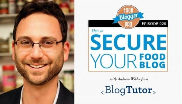Secure Your Food Blog - Food Blogger Pro Podcast
